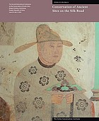 Conservation of ancient sites on the Silk Road : proceedings of the second international conference on the conservation of grotto sites, Mogao Grottoes, Dunhuang, People's Republic of China, June 28-July 3, 2004