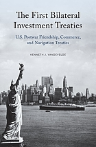 The first bilateral investment treaties : U.S. postwar friendship, commerce and navigation treaties