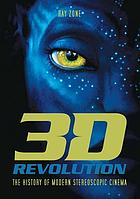 3-D revolution the history of modern stereoscopic cinema