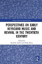 Perspectives on early keyboard music and revival in the twentieth century