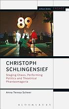 Christoph Schlingensief : staging chaos, performing politics and theatrical phantasmagoria