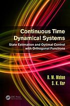 Continuous time dynamical systems : state estimation and optimal control with orthogonal functions