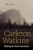 Carleton Watkins : making the West American