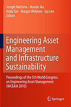 Engineering asset management and infrastructure sustainability : proceedings of the 5th World Congress on Engineering Asset Management (WCEAM 2010)