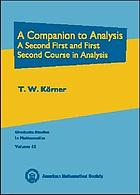 A companion to analysis : a second first and first second course in analysis