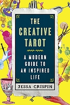 The creative tarot : a modern guide to an inspired life