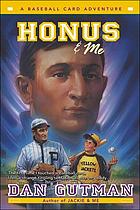 Honus Me A Baseball Card Adventure Book 2003 Worldcatorg