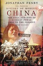 The Penguin history of modern China : the fall and rise of a great power, 1850 to the present
