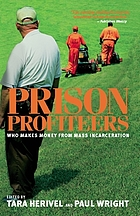 Prison profiteers : who makes money from mass incarceration