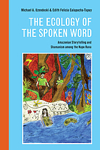 The ecology of the spoken word : Amazonian storytelling and the shamanism among the Napo Runa