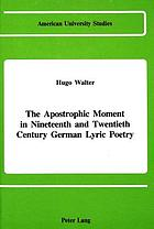 The apostrophic moment in nineteenth and twentieth century German lyric poetry