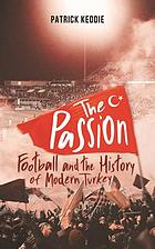 The passion : football and the story of modern Turkey