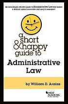 A short & happy guide to administrative law