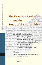 The Dead Sea scrolls and the study of the humanities : method, theory, meaning : proceedings of the eighth meeting of the International Organization for Qumran Studies (Munich, 4-7 August, 2013)