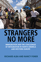 Strangers no more immigration and the challenges of integration in North America and Western Europe