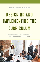 Designing and implementing the curriculum : a compendium of criteria for best teaching practices