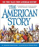 The American story : 100 true tales from American history