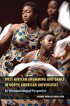 West African drumming and dance in North American universities : an ethnomusicological perspective