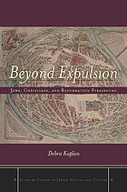 Beyond expulsion : Jews, Christians, and Reformation Strasbourg