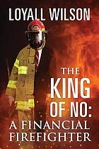 KING OF NO : a financial firefighter.
