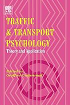 Traffic and transport psychology : theory and application : proceedings of the ICTTP 2004
