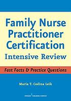 Family nurse practitioner certification : intensive review