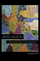 Being Muslim a cultural history of women of color in American Islam