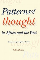 Patterns of thought in Africa and the West : essays on magic, religion and science