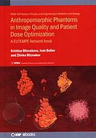 Physical and virtual anthropomorphic phantoms in image quality and patient dose optimization.