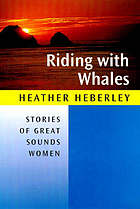Riding with whales : stories of great Sounds women