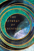 The liturgy of creation : understanding calendars in Old Testament context