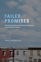 Failed promises : evaluating the federal government's response to environmental justice