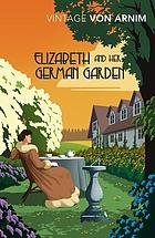 Elizabeth and her German garden / Elizabeth Von Armin.
