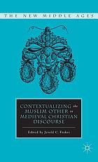 Contextualizing the Muslim other in medieval Christian discourse