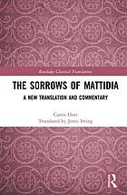 The sorrows of Mattidia : a new translation and commentary