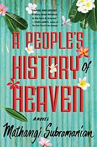 A people's history of Heaven : a novel
