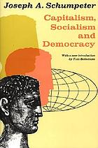 Capitalism, socialism and democracy : with a new introd.
