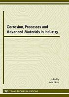 Corrosion, processes and advanced materials in industry : selected peer reviewed papers from the 3rd (Israel) international conference, corrosion, advanced materials and processes in industry May 29th-31th 2007, Beer-Sheva, Israel