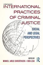 International practices of criminal justice : social and legal perspectives