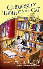 Curiosity thrilled the cat : a magical cats mystery