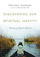 Discovering our spiritual identity : practices for God's beloved