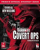 Tom Clancy's Rainbow Six : covert operations essentials : Prima's official strategy guide