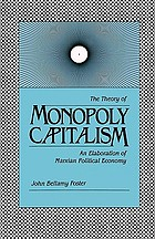 The theory of monopoly capitalism : an elaboration of Marxian political economy