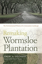 Remaking wormsloe plantation : the environmental history of a lowcountry landscape.
