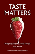 Taste matters : why we like the foods we do