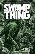 Swamp Thing. Volume 3, Trial by fire