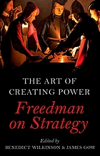 The art of creating power : Freedman on strategy