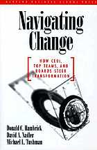 Navigating change : how CEOs, top teams, and boards steer