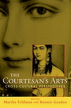 The courtesan's arts : cross-cultural perspectives