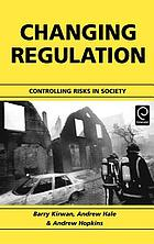 Changing regulation : controlling risks in society